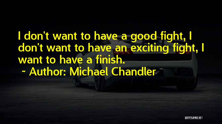 Good Fighting Mma Quotes By Michael Chandler