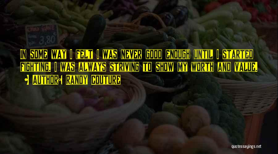 Good Fighting Mma Quotes By Randy Couture