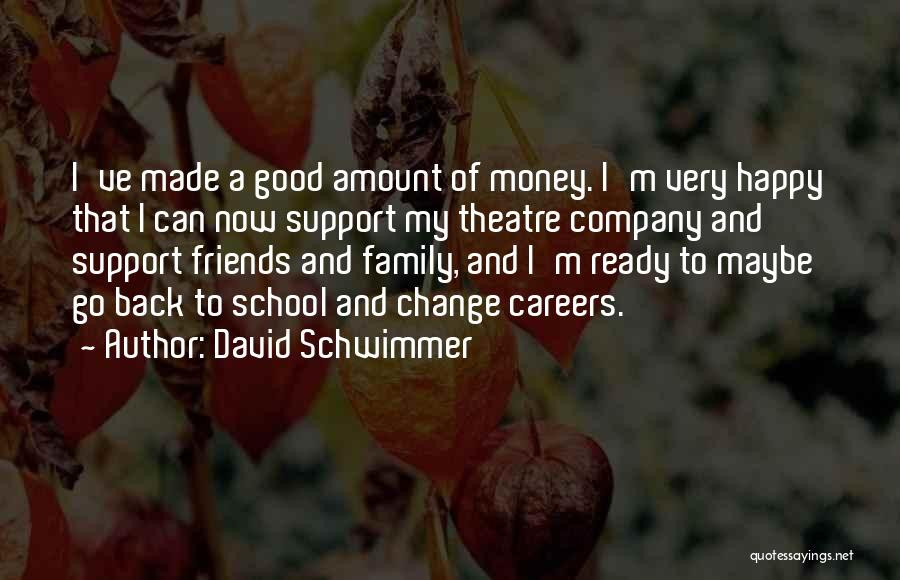 Good Friends Change Quotes By David Schwimmer