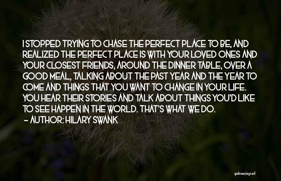 Good Friends Change Quotes By Hilary Swank