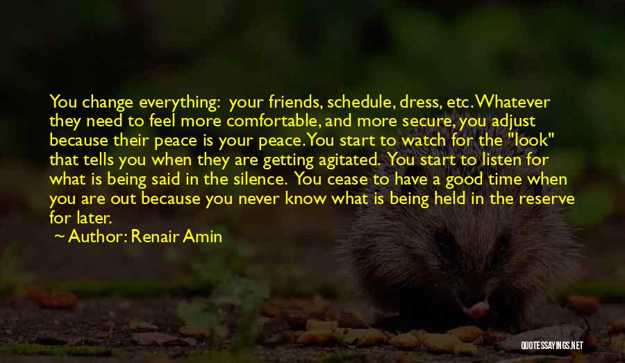 Good Friends Change Quotes By Renair Amin