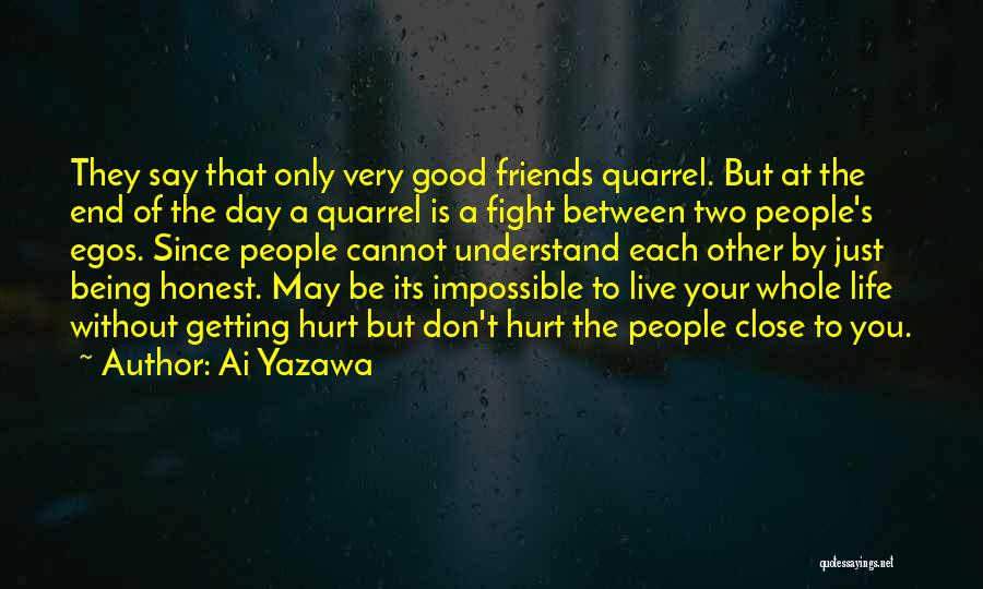 Good Friends Fight Quotes By Ai Yazawa