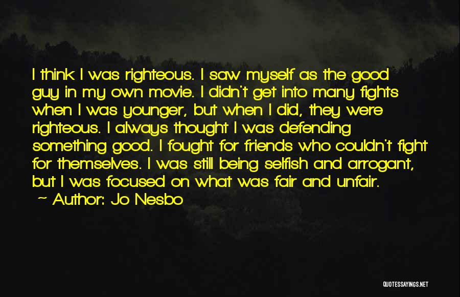 Good Friends Fight Quotes By Jo Nesbo