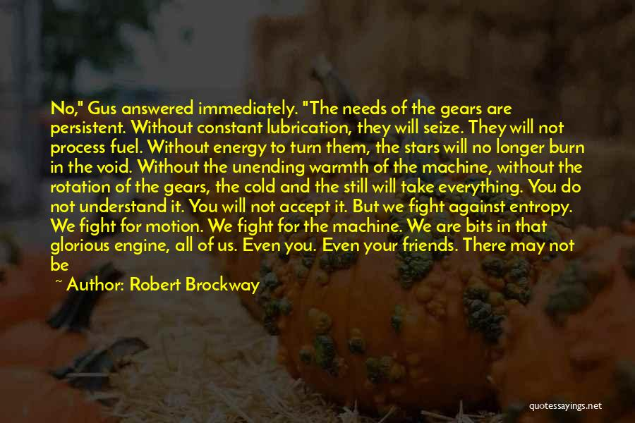 Good Friends Fight Quotes By Robert Brockway