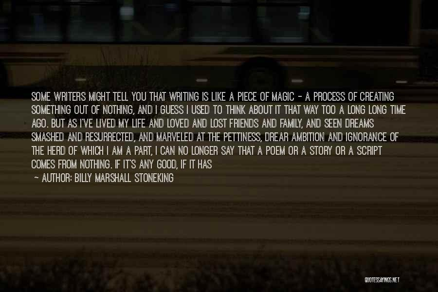 Good Friends For Life Quotes By Billy Marshall Stoneking