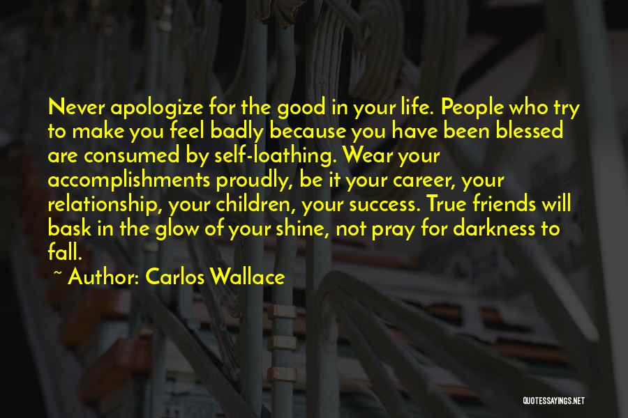 Good Friends For Life Quotes By Carlos Wallace