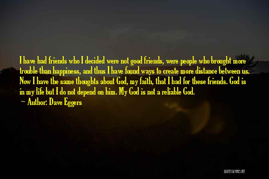 Good Friends For Life Quotes By Dave Eggers
