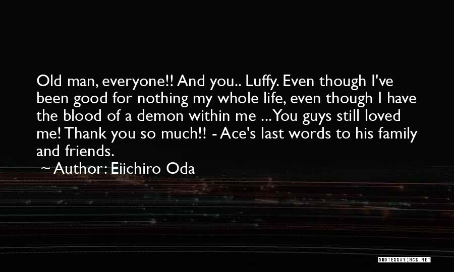 Good Friends For Life Quotes By Eiichiro Oda