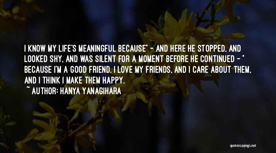 Good Friends For Life Quotes By Hanya Yanagihara