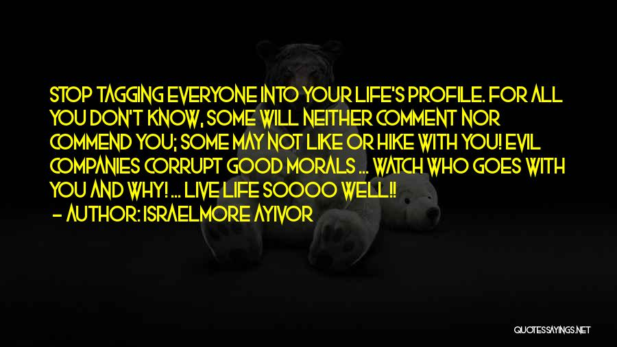 Good Friends For Life Quotes By Israelmore Ayivor