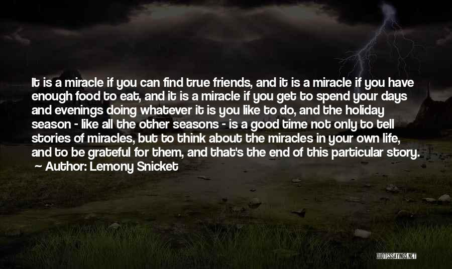 Good Friends For Life Quotes By Lemony Snicket