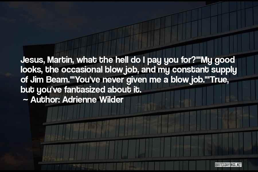 Good Funny True Quotes By Adrienne Wilder