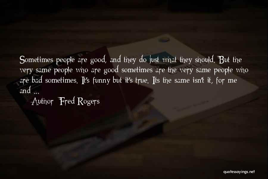 Good Funny True Quotes By Fred Rogers