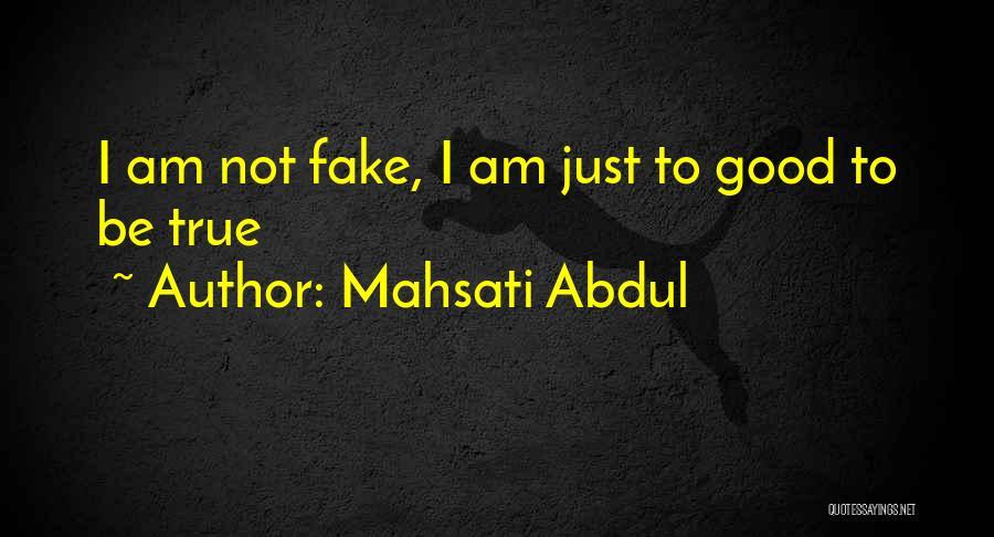 Good Funny True Quotes By Mahsati Abdul