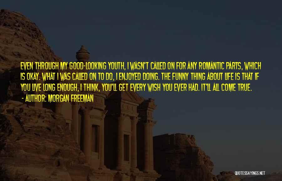 Good Funny True Quotes By Morgan Freeman