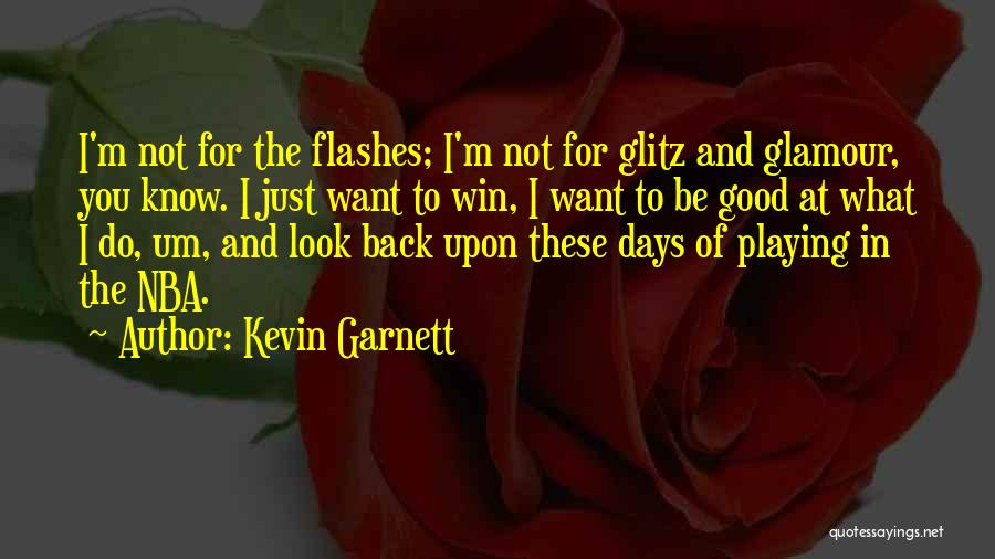 Good Glamour Quotes By Kevin Garnett