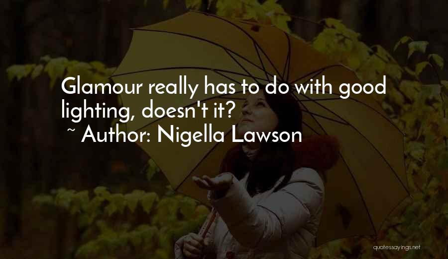 Good Glamour Quotes By Nigella Lawson