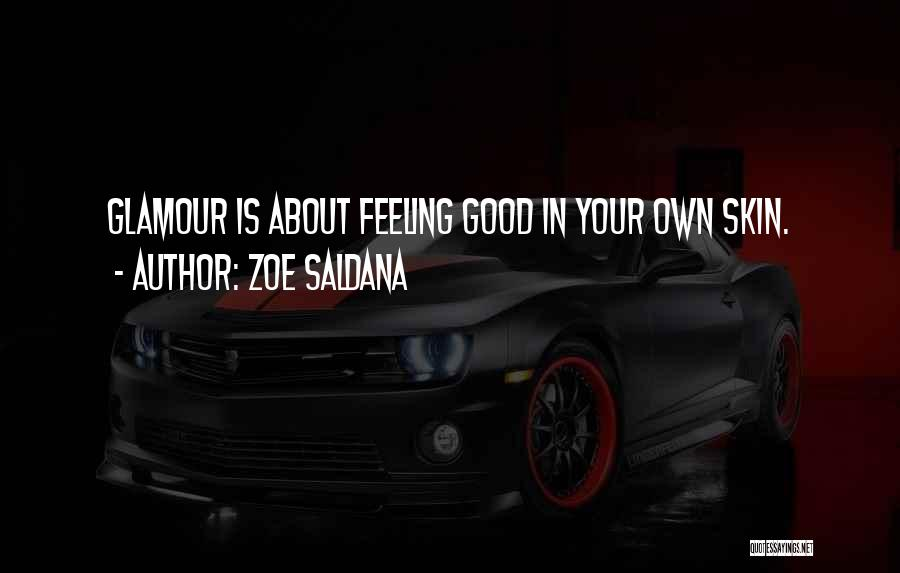Good Glamour Quotes By Zoe Saldana