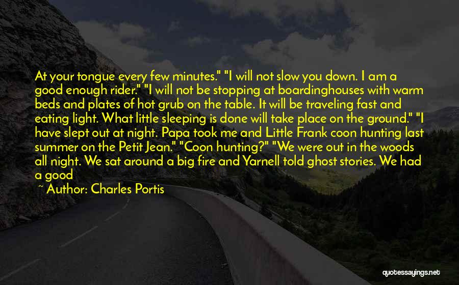 Good Grub Quotes By Charles Portis