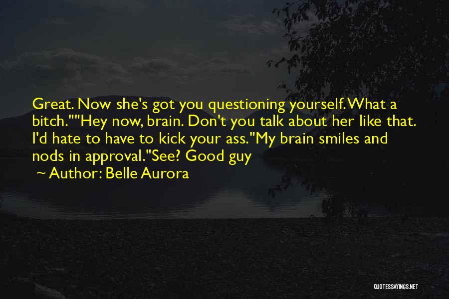 Good Guy Friend Quotes By Belle Aurora