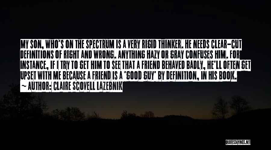 Good Guy Friend Quotes By Claire Scovell LaZebnik