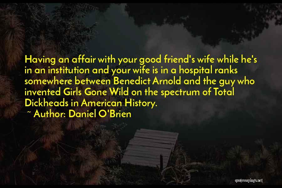 Good Guy Friend Quotes By Daniel O'Brien