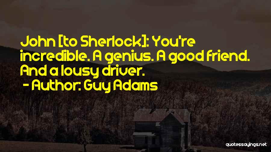Good Guy Friend Quotes By Guy Adams