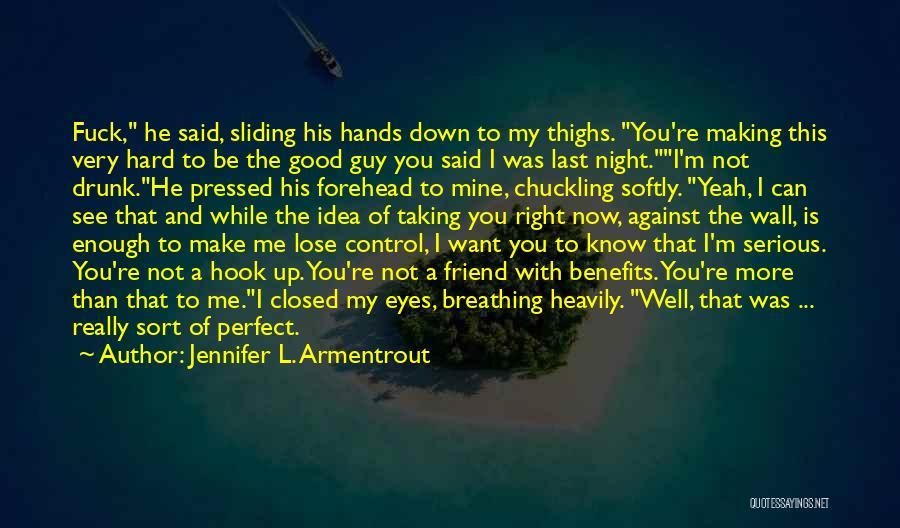 Good Guy Friend Quotes By Jennifer L. Armentrout