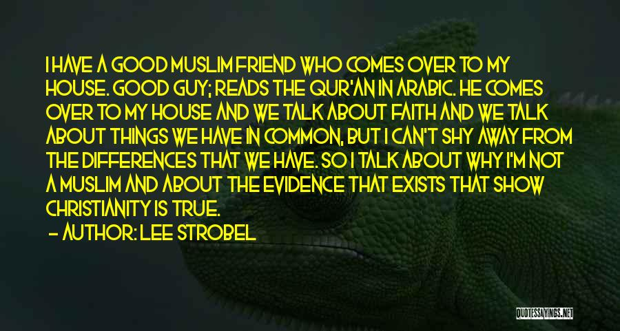 Good Guy Friend Quotes By Lee Strobel