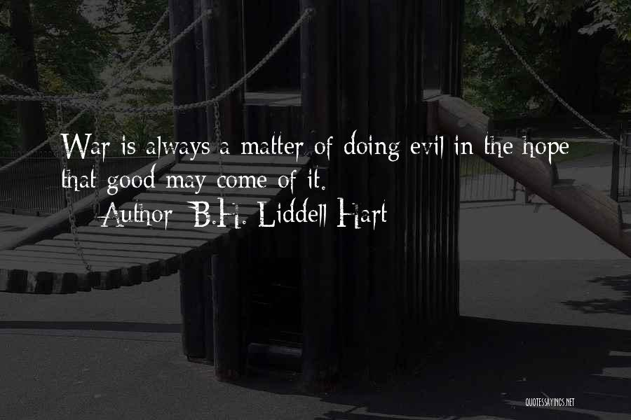 Good Hope Quotes By B.H. Liddell Hart