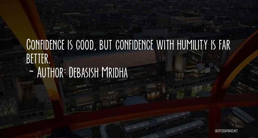 Good Hope Quotes By Debasish Mridha
