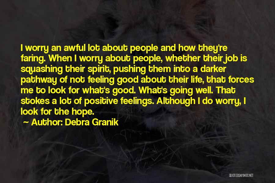 Good Hope Quotes By Debra Granik