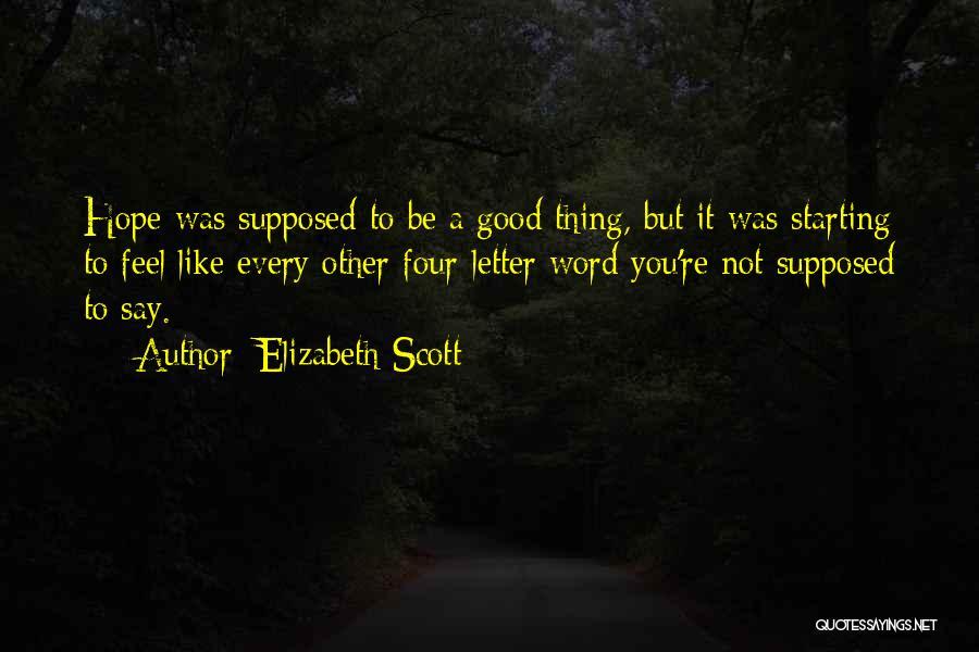 Good Hope Quotes By Elizabeth Scott