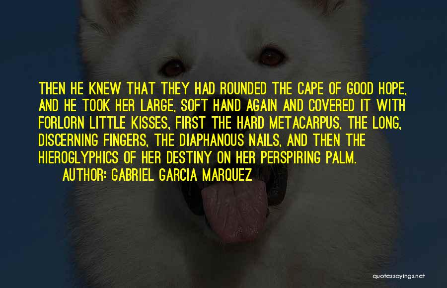 Good Hope Quotes By Gabriel Garcia Marquez