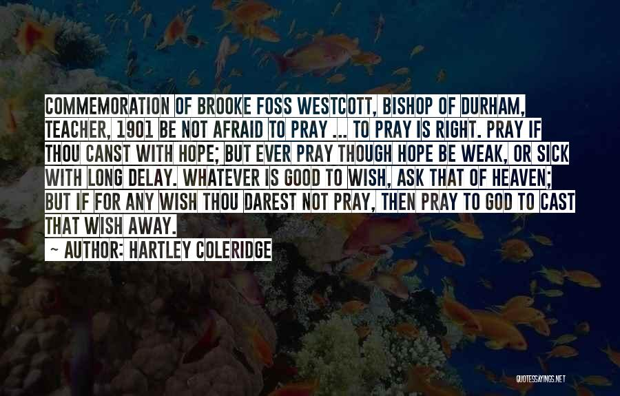 Good Hope Quotes By Hartley Coleridge