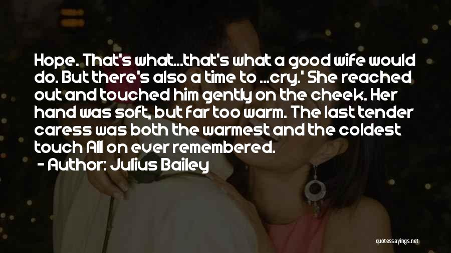 Good Hope Quotes By Julius Bailey