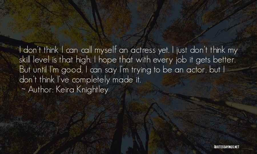 Good Hope Quotes By Keira Knightley