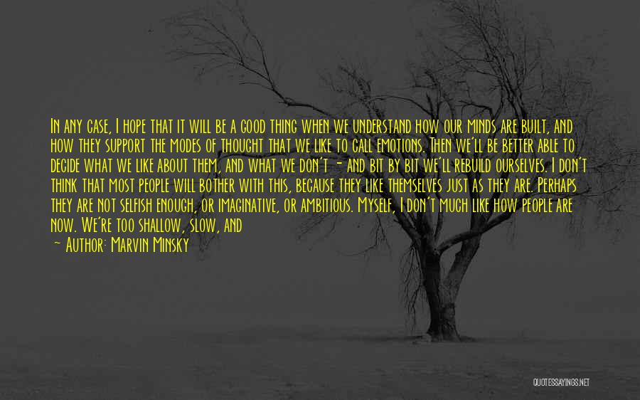 Good Hope Quotes By Marvin Minsky