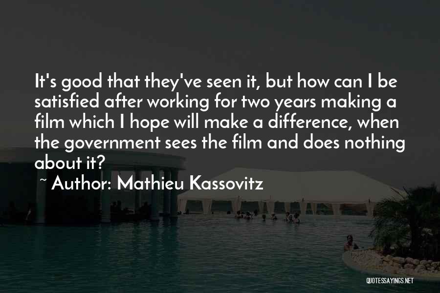 Good Hope Quotes By Mathieu Kassovitz