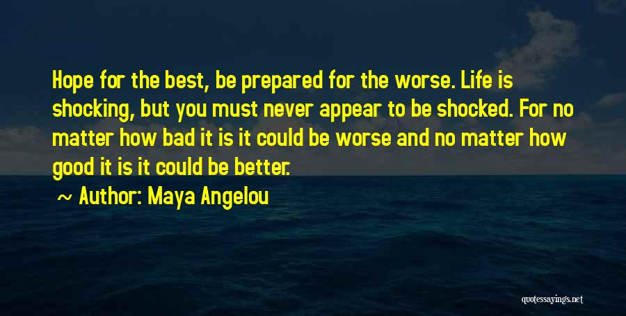 Good Hope Quotes By Maya Angelou