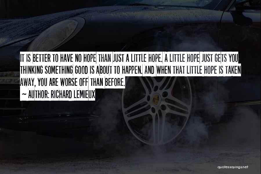 Good Hope Quotes By Richard LeMieux