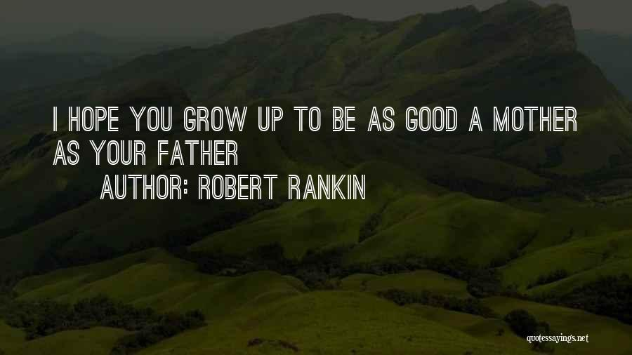 Good Hope Quotes By Robert Rankin