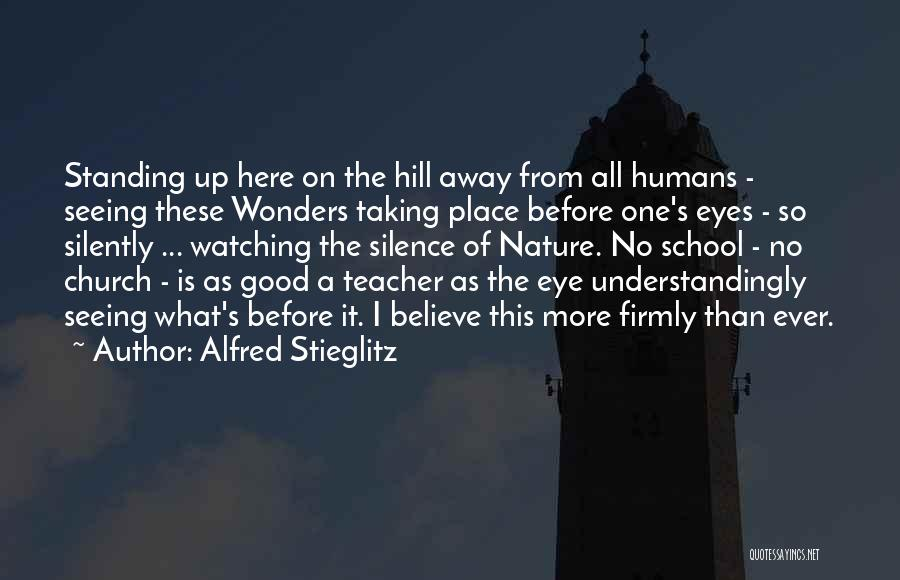 Good Humans Quotes By Alfred Stieglitz