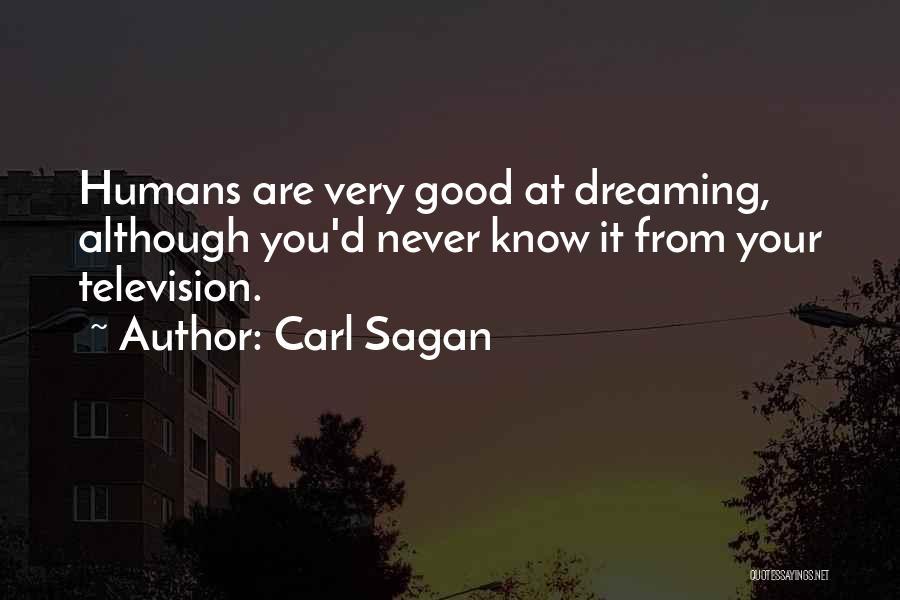 Good Humans Quotes By Carl Sagan