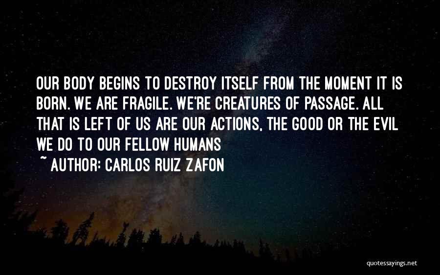 Good Humans Quotes By Carlos Ruiz Zafon