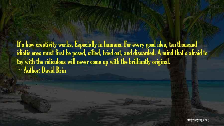 Good Humans Quotes By David Brin