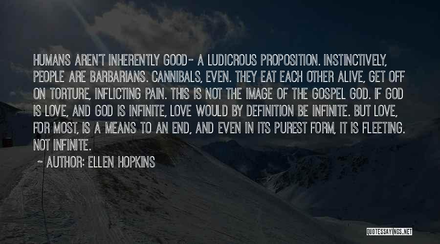 Good Humans Quotes By Ellen Hopkins