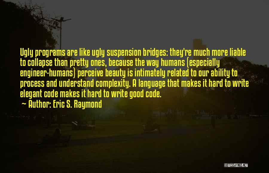 Good Humans Quotes By Eric S. Raymond