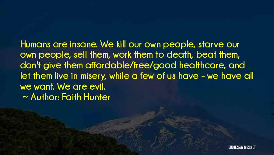 Good Humans Quotes By Faith Hunter