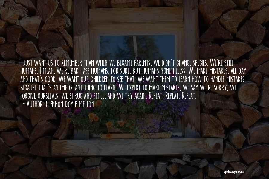 Good Humans Quotes By Glennon Doyle Melton